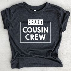 Crazy Cousin Crew Baby or Toddler Shirt Crazy Cousin Shirt Matching Cousin Shirts Cousin Vacation Idea Best Crazy Cousin Shirts - Weird Shirts - Ideas of Weird Shirts - Cousins Shirts, Family Reunion Shirts, Funny Kids Shirts, Mom Shirts, Cute Shirts, Family Reunions, Family Reunion Tshirt Design, Family Vacations, Travel Shirts