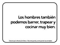 """""""Los hombres también podemos barrer, trapear y cocinar muy bien."""" @eldivanrojo #RevolucionErotica #Masculinidades Math Equations, Spanish, Frases, Men's, Irregular Verbs, Quotes, Men, Cook, Spanish Language"""