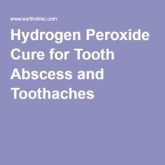 Hydrogen Peroxide Cure for Tooth Abscess and Toothaches Infected Tooth Remedies, Remedies For Tooth Ache, Tooth Pain, Natural Treatments, Natural Cures, Natural Healing, Tooth Abcess Remedy, Hydrogen Peroxide Teeth