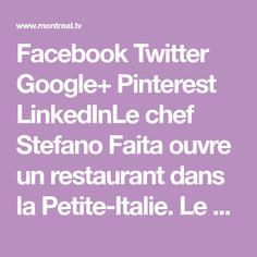 Facebook Twitter Google+ Pinterest LinkedInLe chef Stefano Faita ouvre un restaurant dans la Petite-Italie. Le populaire chef, Stefano Faita, ouvre officiellement son restaurant le mardi 9 juillet… Mardi, Restaurants, Facebook, Twitter, Google, Folk, Italy, Restaurant, Diners