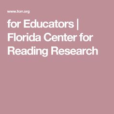 for Educators | Florida Center for Reading Research