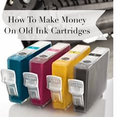 See how I make a couple dollars with old ink cartridges.