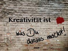 Kreativität ist ...