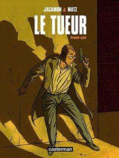 【Télécharger】 Le Tueur : Premier cycle PDF Ebook En Ligne Cycle 1, Bd Comics, France 1, Thrillers, Album, Comic Covers, Ebooks, Reading, Capoeira