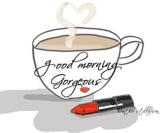 Good Morning Gorgeous ❤ ~ Rose Hill Designs by Heather A Stillufsen Good Morning Happy Friday, Happy Friday Eve, Good Morning Good Night, Good Morning Quotes, Happy Day, Good Morning Coffee, Happy Saturday, Happy Weekend, Rose Hill Designs