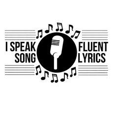 I speak fluent song lyrics