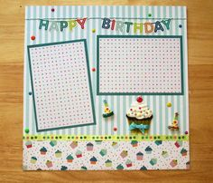 Birthday Scrapbook Page - Birthday Scrapbook Layout - 12 x 12 Scrapbook - Birthday Cupcake Layout - Birthday Party Page - First Birthday