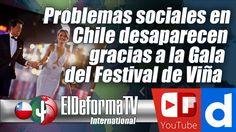 Problemas sociales en Chile desaparecen gracias a la Gala del Festival d...