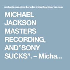 """MICHAEL JACKSON MASTERS RECORDING, AND""""SONY SUCKS"""". – Michael Jackson – The Other Side Of Midnight"""