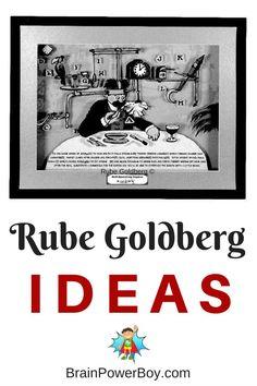 Rube Goldberg Ideas