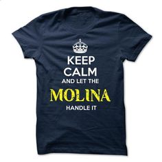 MOLINA - KEEP CALM AND LET THE MOLINA HANDLE IT - #hoodie sweatshirts #sweater refashion. BUY NOW => https://www.sunfrog.com/Valentines/MOLINA--KEEP-CALM-AND-LET-THE-MOLINA-HANDLE-IT-51678989-Guys.html?68278