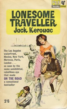 The Lonesome Traveller by Jack Kerouac-- not the most popular Kerouac, but my favorite! French New Wave, Literary Genre, Beat Generation, Jack Kerouac, Actrices Hollywood, Beatnik, Pulp Fiction, Book Authors, Vintage Books