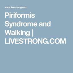 Piriformis Syndrome and Walking | LIVESTRONG.COM