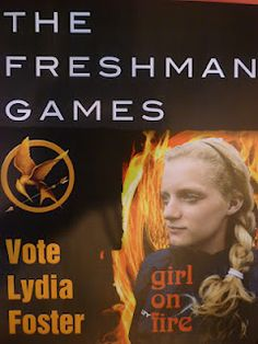 freshman class president campaign poster. Hand out small mockingjay pin images with fireball.