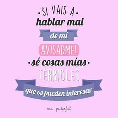 Mr Puterful                                                       … Cute Quotes For Girls, Mr Wonderful, Just Smile, Sarcastic Quotes, Funny Quotes, Cute Phrases, Original Quotes, Spanish Quotes, Thoughts