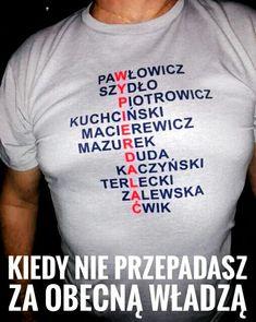 #pawlowicz #szydlo #piotrowicz #kuchcinski #macierewicz #mazurek #duda #kaczynski #terlecki #zalewska #cwik #wypierdalac #pis #koszulka #sejm #humor #Warszawa #Polska Happy Photos, Leather Carving, Man Humor, Haha, Comics, Memes, Funny, Quotes, Ideas