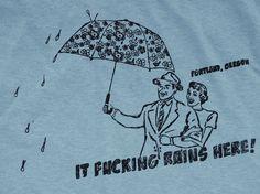 The Rain in Portland T-Shirt by MichaelArtsGood on Etsy Portland City, Portland Oregon, State Of Oregon, Happy Year, Silk Screen Printing, Make Me Happy, Pacific Northwest, That Way, Funny Tshirts