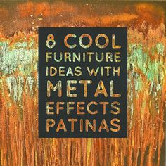 8 Cool Furniture Project Ideas with Metal Effects | Modern Masters blog