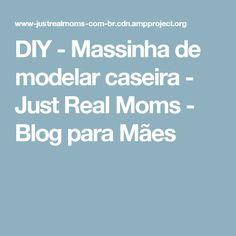 DIY - Massinha de modelar caseira - Just Real Moms - Blog para Mães