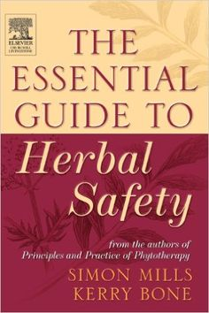 The Essential Guide to Herbal Safety, 1e: 9780443071713: Medicine & Health Science Books @ Amazon.com