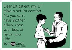 CT Humor# hospital humor# Patients# comfortable?