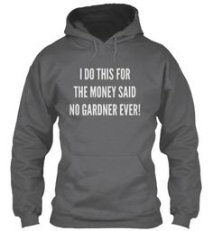 I Do This For The Money. Dark Heather Sweatshirt Front