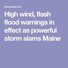High wind, flash flood warnings in effect as powerful storm slams Maine