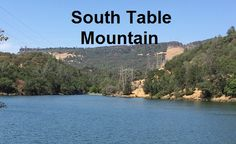 View of South Table Mountain, this is what the builders of the Golden Gate Dam and Flume would have seen in the 1890's, without the power lines and the high water created by the Thermalito Diversion Pool.