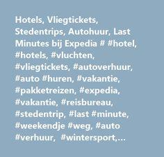 Hotels, Vliegtickets, Stedentrips, Autohuur, Last Minutes bij Expedia # #hotel, #hotels, #vluchten, #vliegtickets, #autoverhuur, #auto #huren, #vakantie, #pakketreizen, #expedia, #vakantie, #reisbureau, #stedentrip, #last #minute, #weekendje #weg, #auto #verhuur, #wintersport, #hotelaanbiedingen http://denver.remmont.com/hotels-vliegtickets-stedentrips-autohuur-last-minutes-bij-expedia-hotel-hotels-vluchten-vliegtickets-autoverhuur-auto-huren-vakantie-pakketreizen-expedia-vakantie-reisburea…