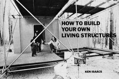 'How to Build Your Own Living Structures' by Ken Isaacs