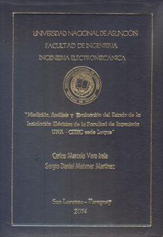 TFG-Vera Irala, Carlos Marcelo y  Meixner Martínez, Sergio Daniel (2014). Medición, análisis y evaluación del estado de la instalación eléctrica de la Facultad de Ingeniería UNA - CITE sede Luque