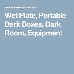 Wet Plate, Portable Dark Boxes, Dark Room, Equipment