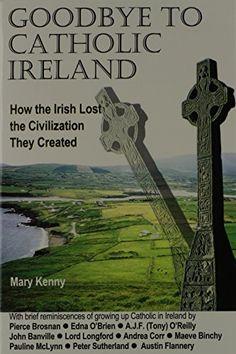 What happened to Catholic Ireland? In-depth commentary here … http://corjesusacratissimum.org/2015/09/goodbye-to-catholic-ireland-by-mary-kenny-review-and-commentary/