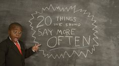 Kid President's 20 Things We Should Say More Often (+playlist)