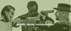 Growth. Decay. Transformation.