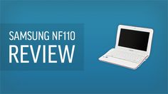 In this video I review the Samsung NF110 which is a very powerful netbook.