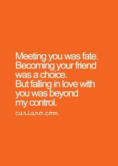 Meeting you was fate....
