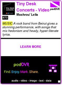 #MUSIC #PODCAST  Tiny Desk Concerts - Video    Mashrou' Leila    LISTEN...  http://podDVR.COM/?c=ff81459a-2713-643e-31da-97c2d5fd9588