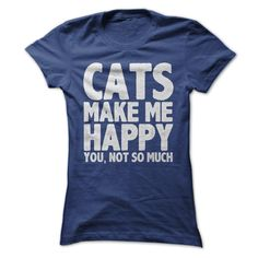 (Tshirt Top Choose) Cats Make Me Happy  Shirts of week  Cats Make Me Happy. You Not So Much  Tshirt Guys Lady Hodie  SHARE and Get Discount Today Order now before we SELL OUT Today  #tshirt #pinteres #Tshirtamerican #Tshirtjob #Tshirtnam