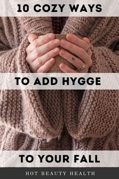 This is the perfect guide for using Hygge to stay cozy in the fall. Hygge is all about comfort and coziness and by following these 10 tips you'll reap the benefits of less stress and anxiety as well as practicing gratitude. #hygge #falltips