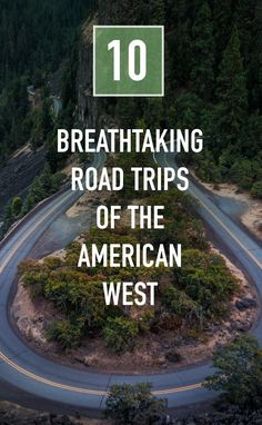 Must see road trips in the American West