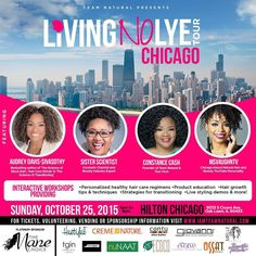 CHICAGO NATURALS Have you gotten your tickets yet?!? Early bird ticket specials end Friday at midnight. Join @TeamNatural_ in your city for the last stop of their 2015 @LivingNoLyeTour! You don't want to miss @MsVaughntv @SisterScientist @ClassyC83 & @BlackHair101! ------------------------------------ The event will offer interactive workshops providing: Personalized healthy hair care regimens Product education Hair growth tips and techniques Strategies for transitioning Live styling demos…