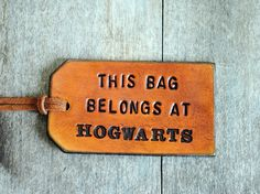 Hogwarts luggage tag! get it custom made at this shop: http://www.etsy.com/shop/OfTheFountain