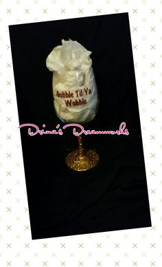 "Hand Glittered Wine Glass ""Gobble Til Ya Wobble"" $ 12 Visit www.facebook.com/drinasdreamworks"