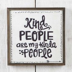 Bungalow Art with 'kind people are my kinda people' on a cream background. - With messages of inspiration and a hand painted feel, our Bungalow Art adds color and happiness to any room. Printed wood wall art with 'kind people are my kinda people' on a cream background.