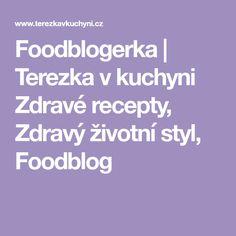Foodblogerka | Terezka v kuchyni Zdravé recepty, Zdravý životní styl, Foodblog Gazpacho, Halloumi