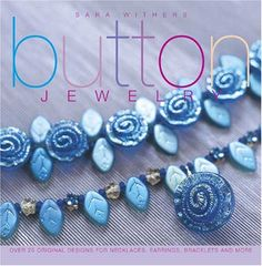 Button Jewelry: Over 25 Original Designs for Necklaces, Earrings, Bracelets and More by Sara Withers http://www.amazon.com/dp/158180914X/ref=cm_sw_r_pi_dp_xrfTvb168XPFA