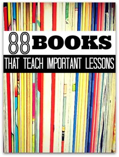 List of books and the lessons they teach with links to Amazon for each one. Check out the comments for more ideas...