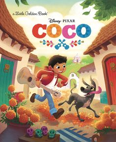 Coco Was Adapted Into a Little Golden Book by Co-Director Adrian Molina and It Is Wonderful