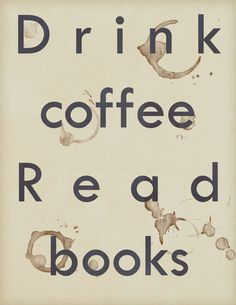 Read Books Drink Coffee Art Print